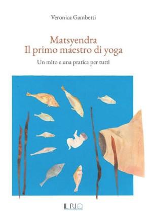 Matsyendra, il primo maestro di yoga